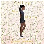 Calling My Name | Liara Tamani