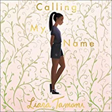 Calling My Name Audiobook by Liara Tamani Narrated by Imani Parks