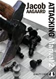 The Attacking Manual 2: Technique And Praxis-Jacob Aagaard