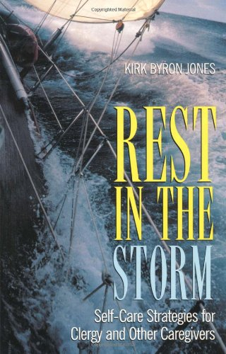Stay in the Storm: Self-Care Strategies for Clergy and Other Caregivers