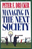 Managing in the Next Society, Peter F. Drucker, 0312289774