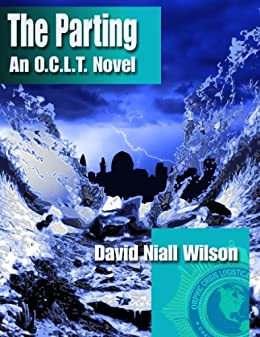 The Parting - An Urban Fantasy Thriller (O. C. L. T. Book 3) by [Wilson, David Niall]