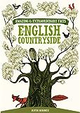 Amazing & Extraordinary Facts - English Countryside