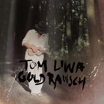 Goldrausch - Tom Liwa: Amazon.de: Musik