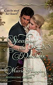 Stealing the Duchess: Sweet Regency Romance by [Higgins, Marie]