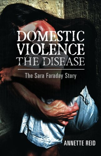 Domestic Violence: The Sara Farraday Story by [Reid, Annette]