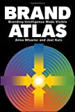Brand Atlas, Alina Wheeler and Joel Katz, 0470433426