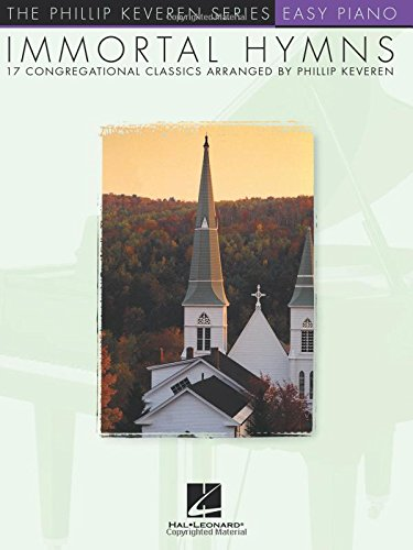 Immortal Hymns: 17 Congregational Classics (The Phillip Keveren Series: Easy Piano) (Come Thou Fount Of Every Blessing Sheet Music)