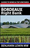 img - for Wines of Bordeaux: Right Bank (Guides to Wines and Top Vineyards) book / textbook / text book