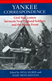 img - for Yankee Correspondence: Civil War Letters between New England Soldiers and the Home Front (A Nation Divided: Studies in the Civil War Era) book / textbook / text book