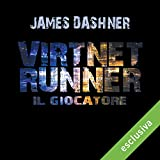Virtnet runner - Il giocatore (The mortality doctrine 1)