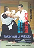 Takemusu Aikido: Volume 2(More Basics)