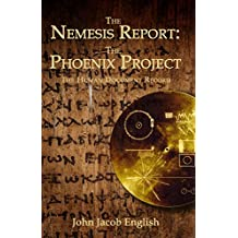The Nemesis Report: The Phoenix Project and the Human Document Record (English Edition)