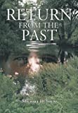 Return from the Past, Michael D. Young, 1463419465