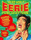 img - for The Weird World of Eerie Publications: Comic Gore That Warped Millions of Young Minds book / textbook / text book