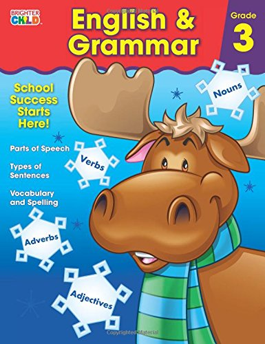 3 Grade Reading Worksheets - English & Grammar Workbook, Grade 3 (Brighter Child: Grades 3)
