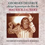 Georges Delerue conducts the film music of Maurice Jaubert: Le Jour se lève, L'Atalante, Le Petit Chaperon rouge, Quai des brumes (Port of Shadows), Un Carnet de bal