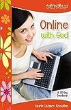 Online with God: A 90-Day Devotional (Faithgirlz!)