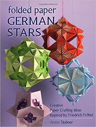 Folded Paper German Stars Creative Paper Crafting Ideas Inspired By