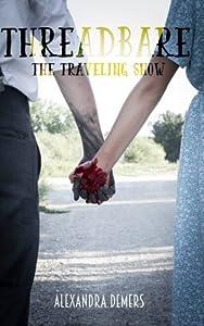 Threadbare: The Traveling Show (Volume 1)