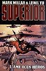 Superior, tome 2 : L'âme d'un héros par Millar