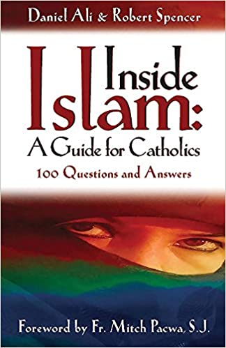 Inside Islam: A Guide for Catholics: 100 Questions and Answers ...