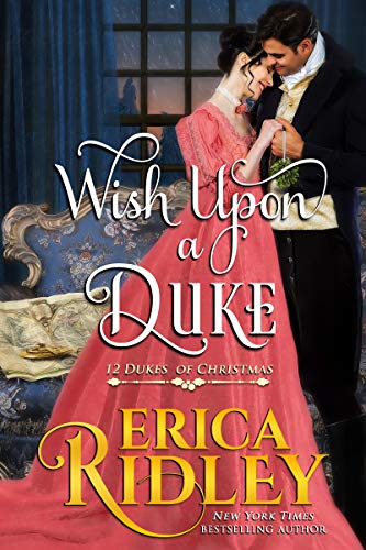 Wish Upon a Duke (12 Dukes of Christmas Book 3) by [Ridley, Erica]
