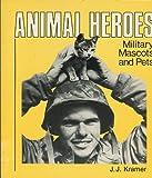 Animal Heroes, J. J. Kramer, 0891411224