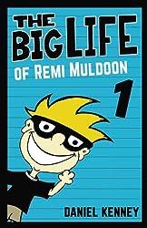 The Big Life of Remi Muldoon (Volume 1)