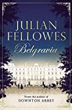 """Julian Fellowes's Belgravia"" av Julian Fellowes"