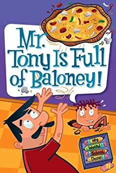 My Weird School Daze #11: Mr. Tony Is Full of Baloney! by [Gutman, Dan]