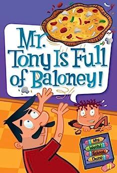 My Weird School Daze #11: Mr. Tony Is Full of Baloney! by [Gutman, Dan]