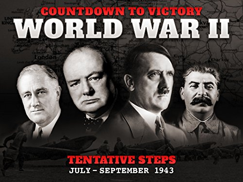 Tentative Steps (July - September 1943) - Countdown to Victory: World War II