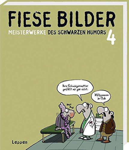 Fiese Bilder 4 Taschenbuch – 8. März 2012 Wolfgang Kleinert Dieter Schwalm Lappan 3830332963