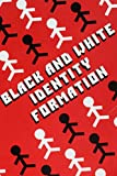 img - for Black and White Identity Formation book / textbook / text book