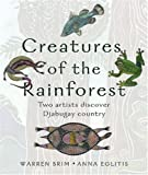 Creatures of the Rainforest, Anna Eqlitis, 1875641998