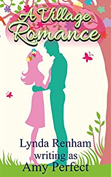 A Village Romance: A funny, compassionate and sizzling sexy summer read. (The Little Perran Romances Book 2) by [Renham, Lynda]