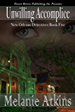Unwilling Accomplice (New Orleans Detectives Book 5)