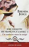 Une enquête de Francesca Cahill, tome 3 : Un cadavre sous la neige par Joyce