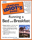 img - for The Complete Idiot's Guide to Running a Bed and Breakfast book / textbook / text book