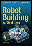 robots building - Robot Building for Beginners, Third Edition