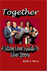 Together: A Sitcom Lover's Guide to Silver Spoons