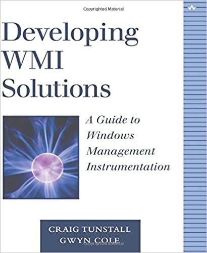 Developing WMI Solutions: A Guide to Windows Management