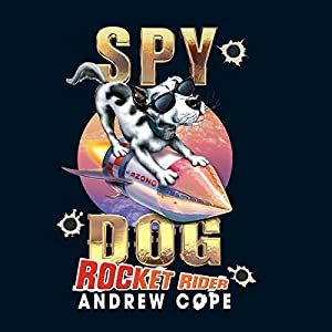 Spy Dog: Rocket Rider Audiobook