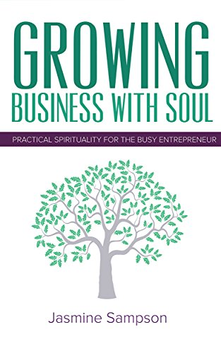 Growing Business With Soul: Practical Spirituality For The Busy Entrepreneur (Best Transactional Email Service)