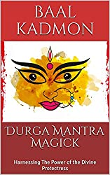 Durga Mantra Magick: Harnessing The Power of the Divine Protectress