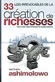 33 Lois Irrevocables de la Création des Richesses: Pour créer des richesses en toutes saisons