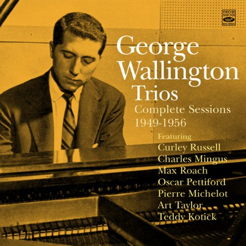 George Wallington Trios. Complete Sessions 1949-1956