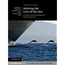 Making the Law of the Sea (Cambridge Studies in International and Comparative Law Book 80)