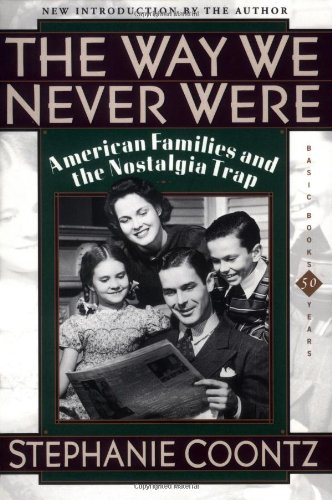 The Way We Never Were: American Families And The...